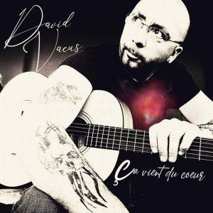 David VACUS chanteur musicien Auvergnat va bientôt sortir son album « Ça vient du coeur »
